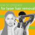 how to prepare for laser hair removal 70x70 - چطوری خودمون رو برای لیزر موهای زائد آماده کنیم؟